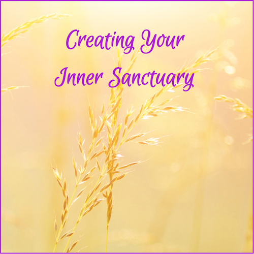 Creating Your Inner Sanctuary